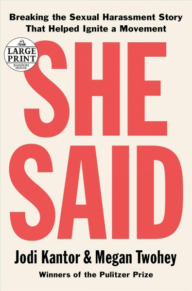 She Said: Breaking the Sexual Harassment Story That Helped Ignite a Movement Large type / large print edition