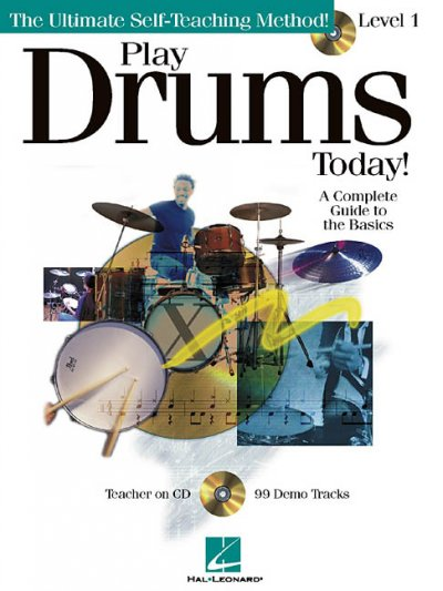 Play Drums Today] Level 1: A Complete Guide to the Basics, Play Drums Today] Level 1 Level 1