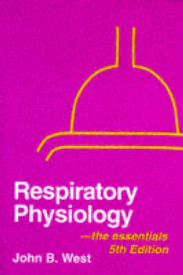 Respiratory Physiology: The Essentials 5th Revised edition