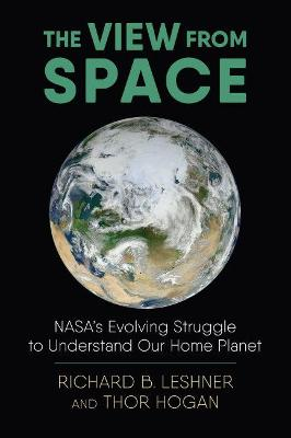 View from Space: NASA's Evolving Struggle to Understand Our Home Planet