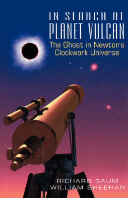 In Search Of Planet Vulcan: The Ghost In Newton's Clockwork Universe New edition
