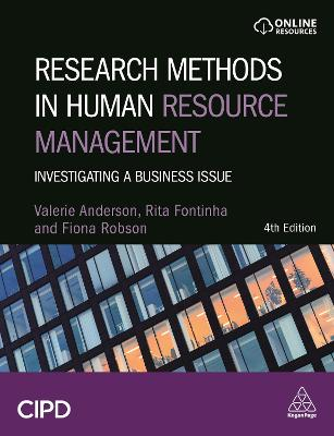 Research Methods in Human Resource Management: Investigating a Business Issue 4th Revised edition