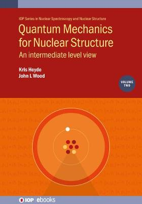 Quantum Mechanics for Nuclear Structure, Volume 2: An intermediate level view