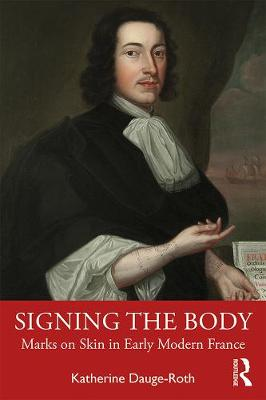 Signing the Body: Marks on Skin in Early Modern France