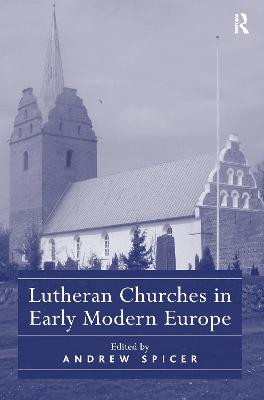 Lutheran Churches in Early Modern Europe New edition