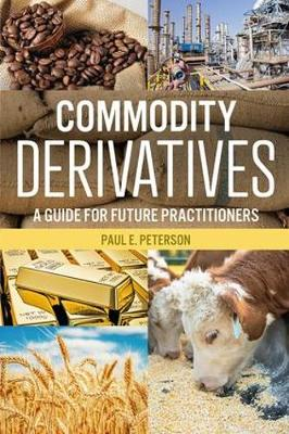 Commodity Derivatives: A Guide for Future Practitioners