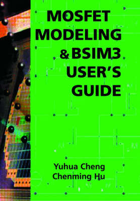 MOSFET Modeling & BSIM3 User's Guide 2002 ed.
