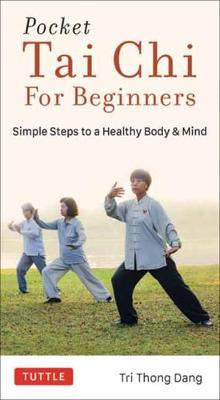 Pocket Tai Chi for Beginners: Simple Steps to a Healthy Body & Mind