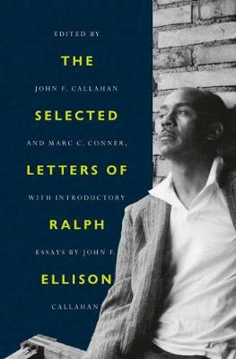 Selected Letters of Ralph Ellison: A Life in Letters