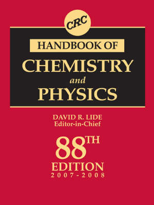 CRC Handbook of Chemistry and Physics, 88th Edition: A Ready-reference Book of Chemical and Physical Data 88th New edition