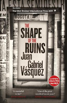 Shape of the Ruins: Shortlisted for the Man Booker International Prize 2019