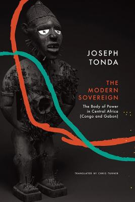 Modern Sovereign: The Body of Power in Central Africa (Congo and Gabon) Edition, Original French Edition: Le Souverain Moderne (Karthala, 2002).   ISBN 9782845866584 ed.