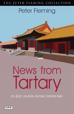 News from Tartary: An Epic Journey Across Central Asia