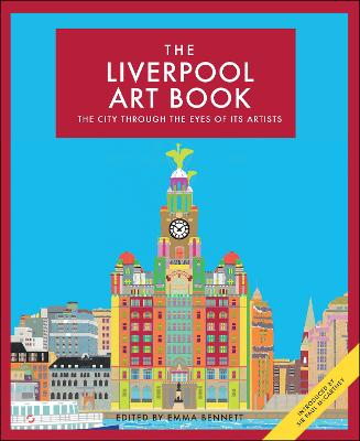 Liverpool Art Book: The city through the eyes of its artists
