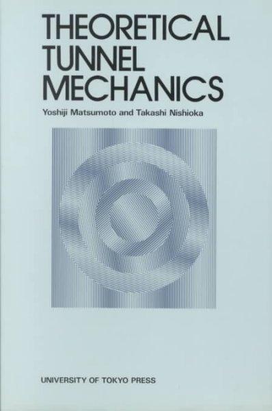 Theoretical Tunnel Mechanics