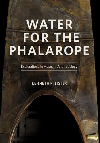 Water for the Phalarope: Explorations in Museum Anthropology