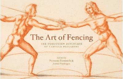 Art of Fencing: The Forgotten Discourse of Camillo Palladini
