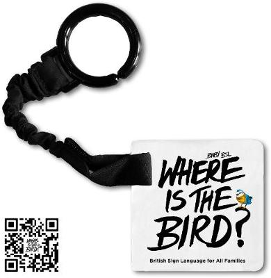 Baby BSL: Where is the Bird?: British Sign Language for All Families, 1