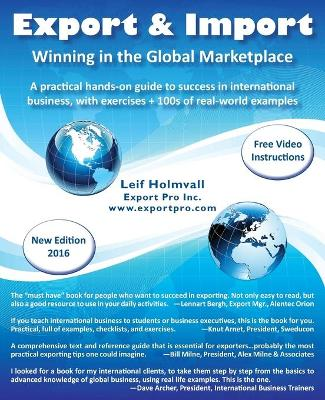 Export & Import - Winning in the Global Marketplace: A Practical Hands-On Guide to Success in International Business, with 100s   of Real-World Examples 2nd ed.