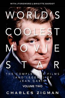 World's Coolest Movie Star: The Complete 95 Films (and Legend) of Jean Gabin, v. 2, Comeback/Patriarch.