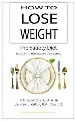 How to Lose Weight - The Satiety Diet