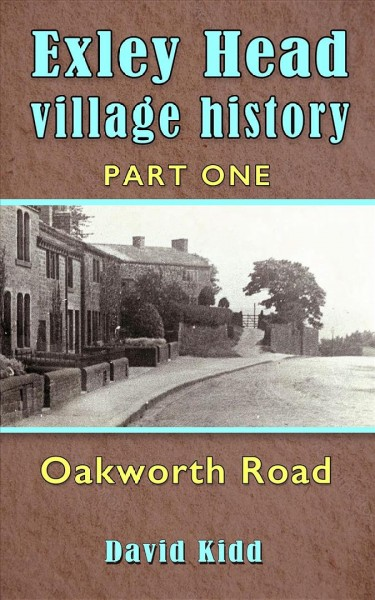 Exley Head Village History: Part 1. Oakworth Road