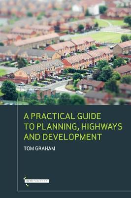 Practical Guide to Highways Planning & Development