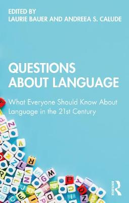 Questions About Language: What Everyone Should Know About Language in the 21st Century
