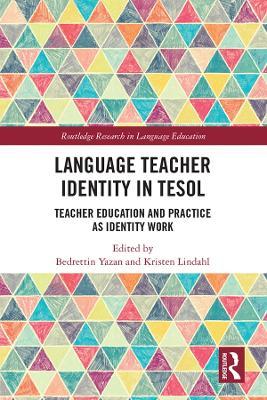 Language Teacher Identity in TESOL: Teacher Education and Practice as Identity Work