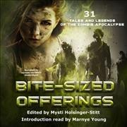 Bite-Sized Offerings: 31 Tales and Legends of the Zombie Apocalypse