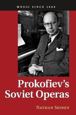 Prokofiev's Soviet Operas, Prokofiev's Soviet Operas