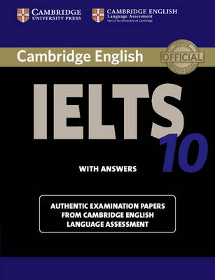 Cambridge IELTS 10 Student's Book with Answers: Authentic Examination Papers from Cambridge English Language Assessment, Cambridge IELTS 10 Student's Book with Answers: Authentic Examination   Papers from Cambridge English Language Assessment