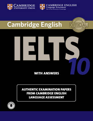 Cambridge IELTS 10 Student's Book with Answers with Audio: Authentic Examination Papers from Cambridge English Language Assessment, Cambridge IELTS 10 Student's Book with Answers with Audio: Authentic   Examination Papers from Cambridge English Language Assessment