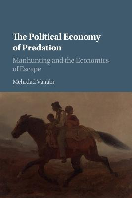 Political Economy of Predation: Manhunting and the Economics of Escape