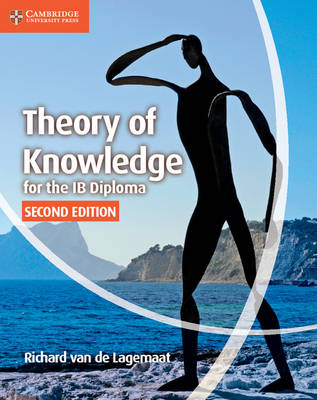 Theory of Knowledge for the IB Diploma 2nd Revised edition, Theory of Knowledge for the IB Diploma