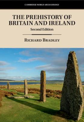 Prehistory of Britain and Ireland 2nd Revised edition, The Prehistory of Britain and Ireland