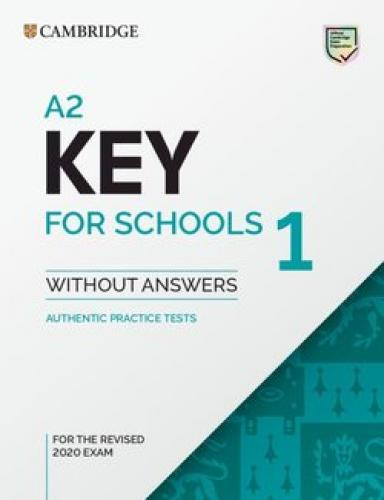 A2 Key for Schools 1 for the Revised 2020 Exam Student's Book without Answers: Authentic Practice Tests