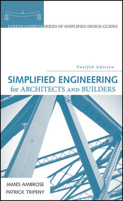 Simplified Engineering for Architects and Builders 12th Edition