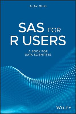 SAS for R Users: A Book for Data Scientists