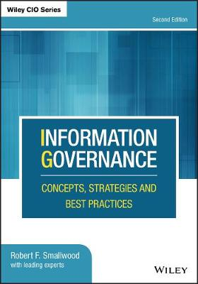 Information Governance: Concepts, Strategies and Best Practices 2nd Edition
