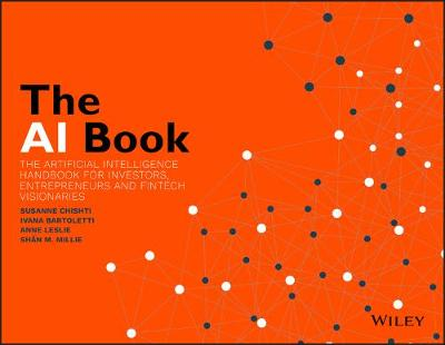 AI Book: The Artificial Intelligence Handbook for Investors, Entrepreneurs and   FinTech Visionaries