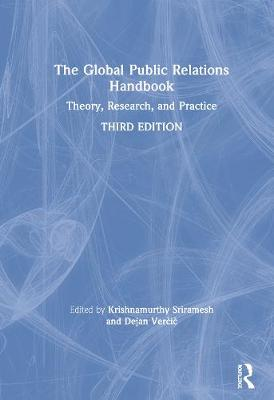 Global Public Relations Handbook: Theory, Research, and Practice 3rd New edition