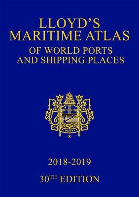 Lloyd's Maritime Atlas of World Ports and Shipping Places 2018-2019 30th New edition
