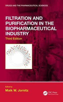 Filtration and Purification in the Biopharmaceutical Industry, Third Edition 3rd New edition