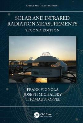Solar and Infrared Radiation Measurements, Second Edition 2nd New edition