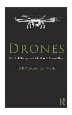 Drones: Safety Risk Management for the Next Evolution of Flight