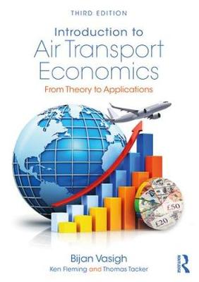Introduction to Air Transport Economics: From Theory to Applications 3rd New edition