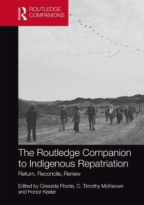 Routledge Companion to Indigenous Repatriation: Return, Reconcile, Renew