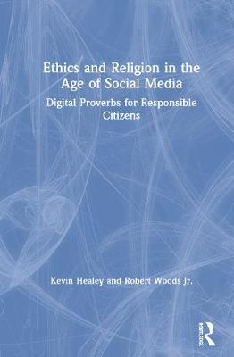 Ethics and Religion in the Age of Social Media: Digital Proverbs for Responsible Citizens