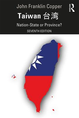 Taiwan: Nation-State or Province? 7th New edition